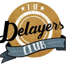 the delayers club.