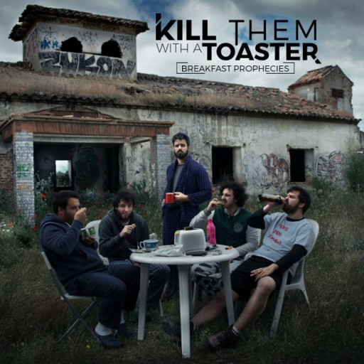 Kill Them With A Toaster