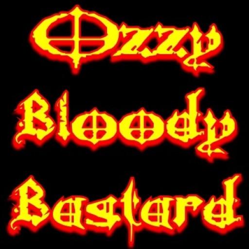 Ozzy Bloody Bastard
