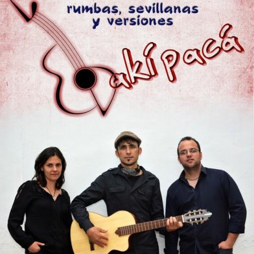 Dakípacá, Rumbas, Sevillanas y Versiones