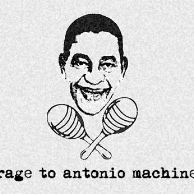RAGE TO ANTONIO MACHINE
