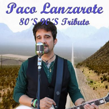 paco lanzarote 80s 90s tributo